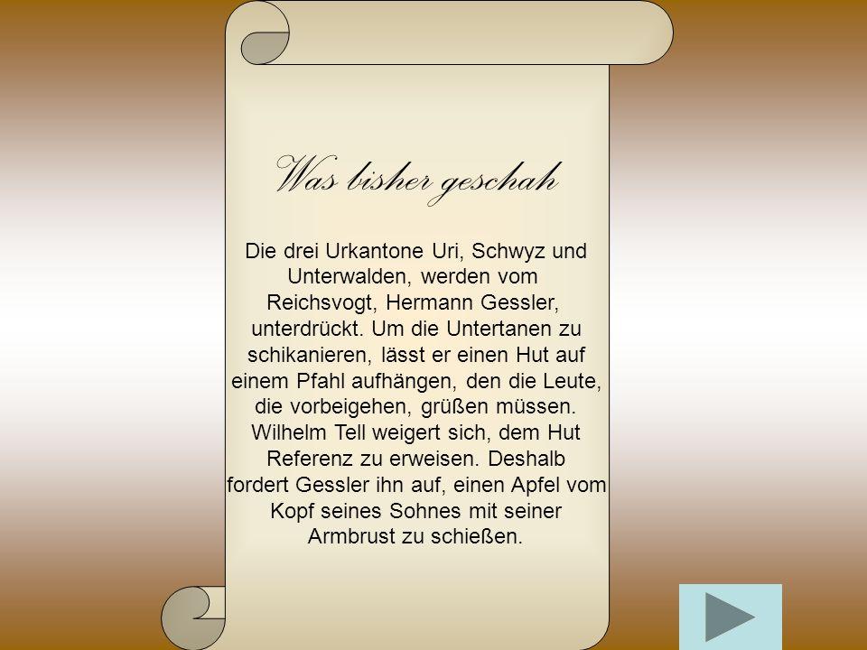 Was bisher geschah Die drei Urkantone Uri, Schwyz und