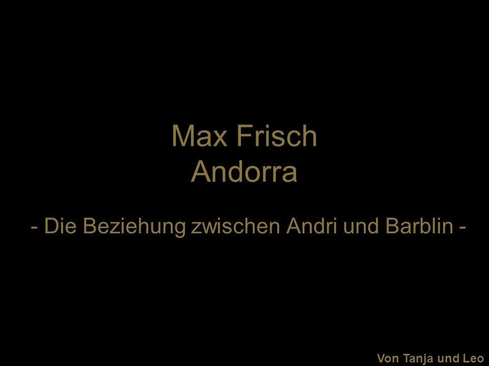 - Die Beziehung zwischen Andri und Barblin -