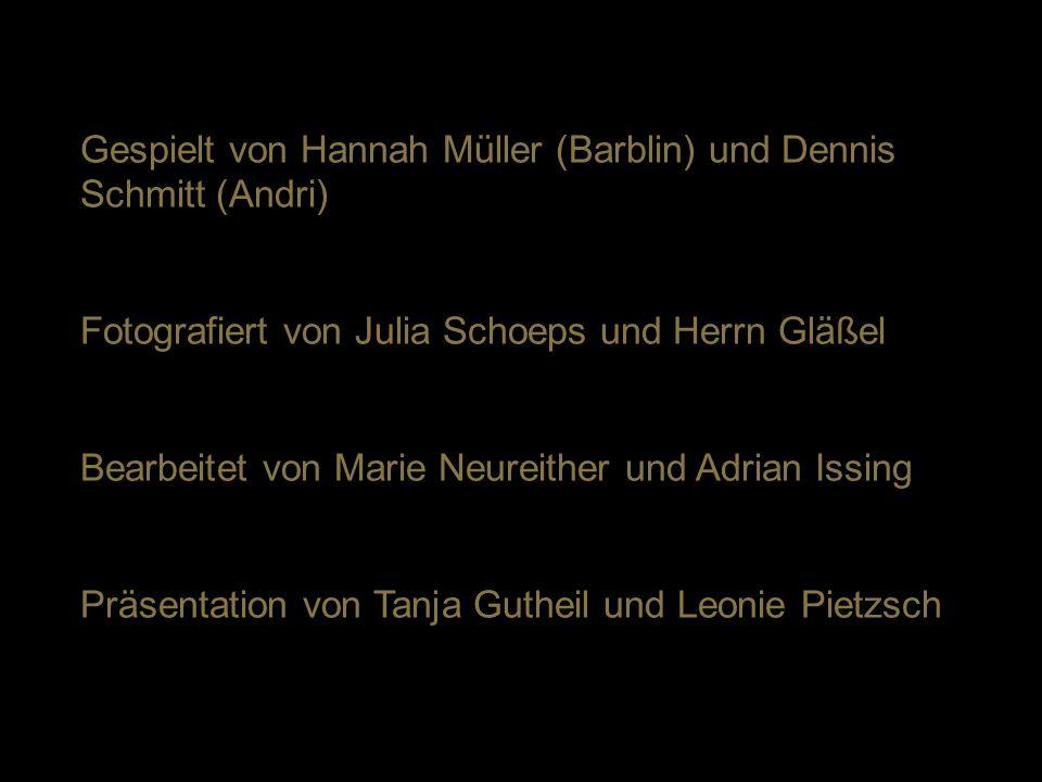 Gespielt von Hannah Müller (Barblin) und Dennis Schmitt (Andri)