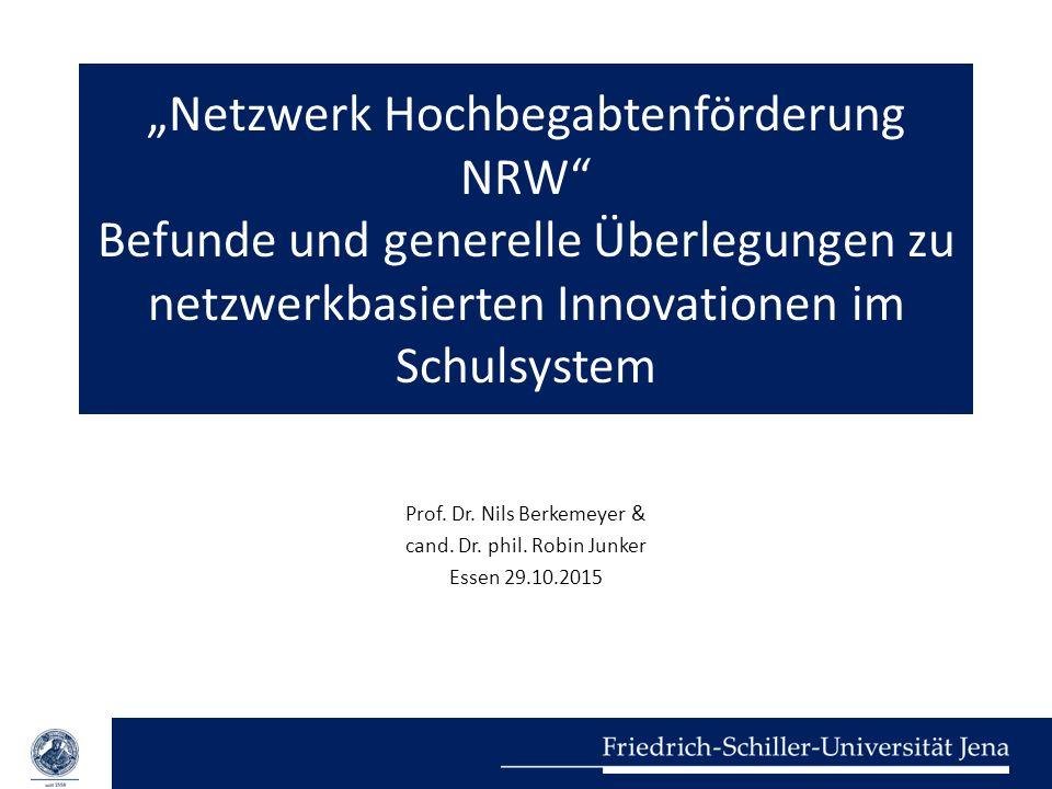 """""""Netzwerk Hochbegabtenförderung NRW Befunde und generelle Überlegungen zu netzwerkbasierten Innovationen im Schulsystem"""