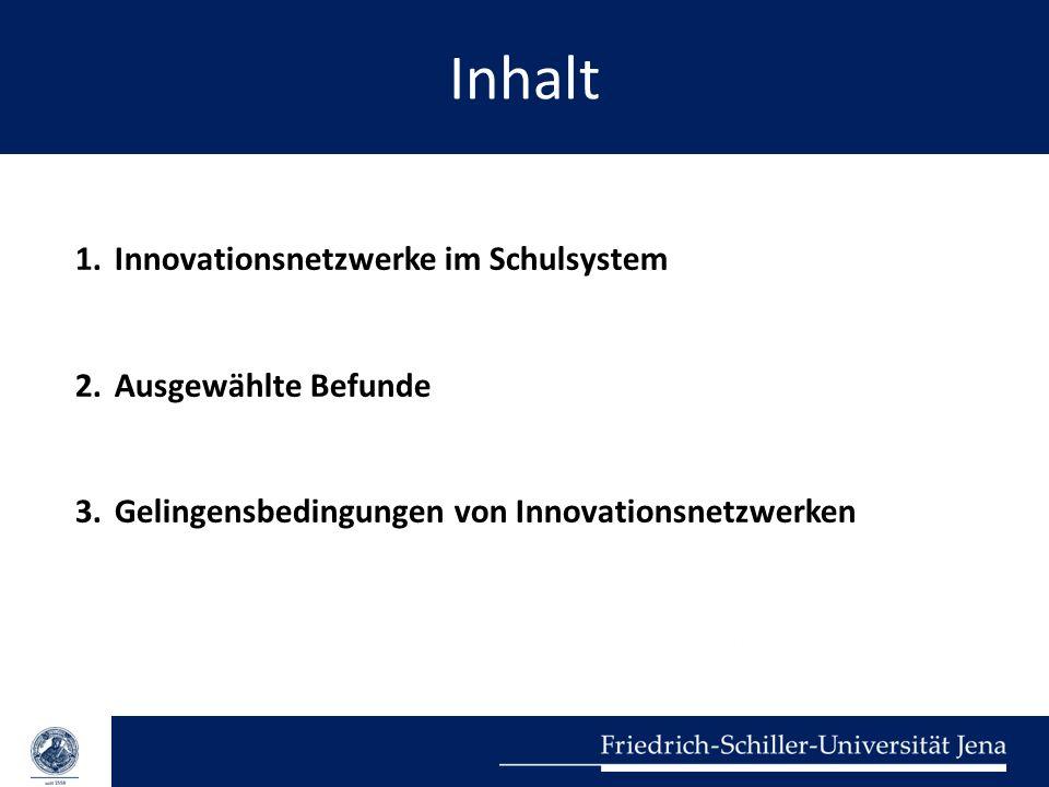 Inhalt Innovationsnetzwerke im Schulsystem Ausgewählte Befunde
