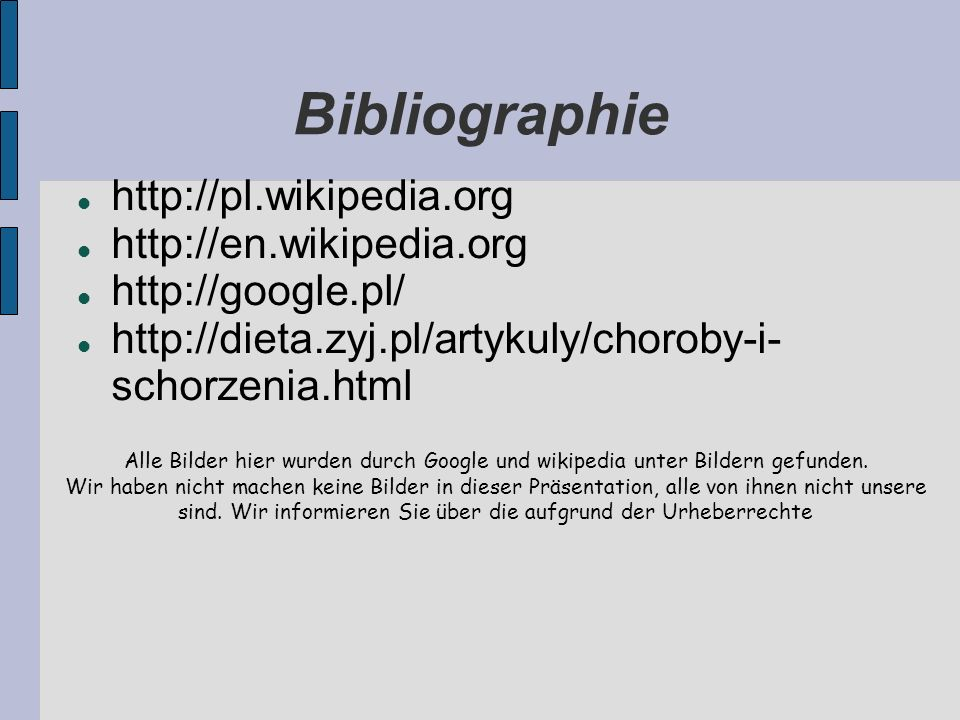 Bibliographie http://pl.wikipedia.org http://en.wikipedia.org