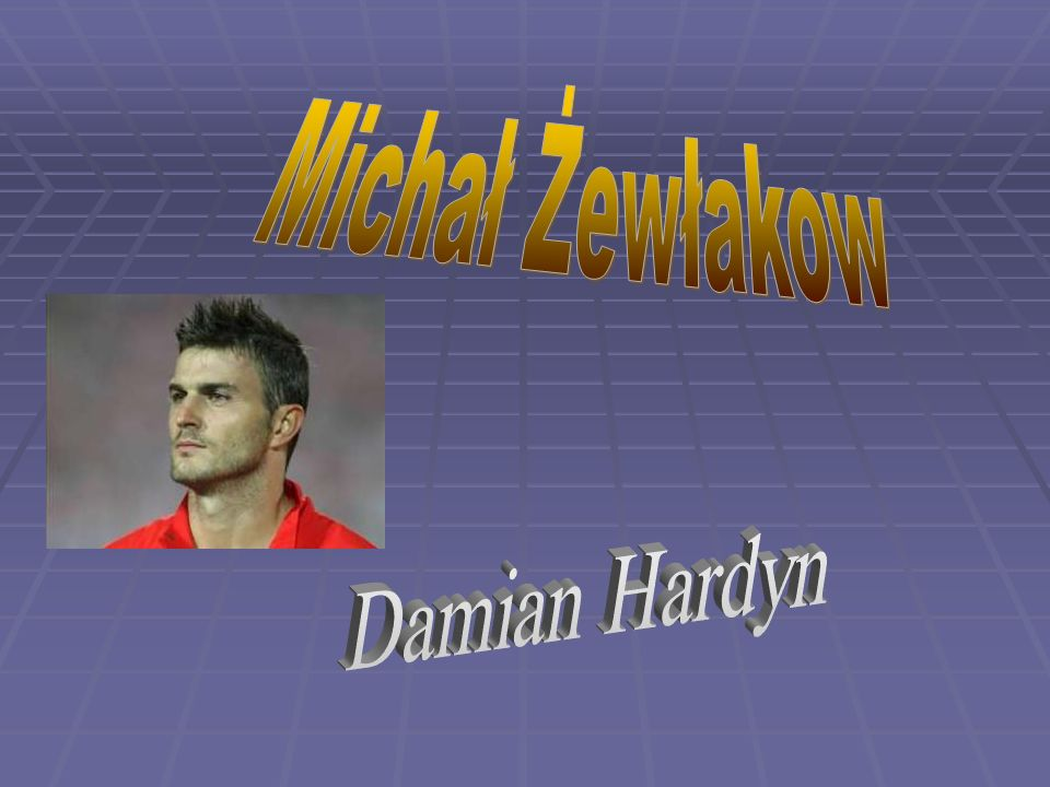 Michał Żewłakow Damian Hardyn 1