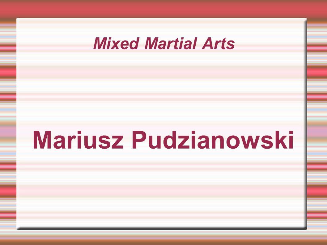 Mixed Martial Arts Mariusz Pudzianowski