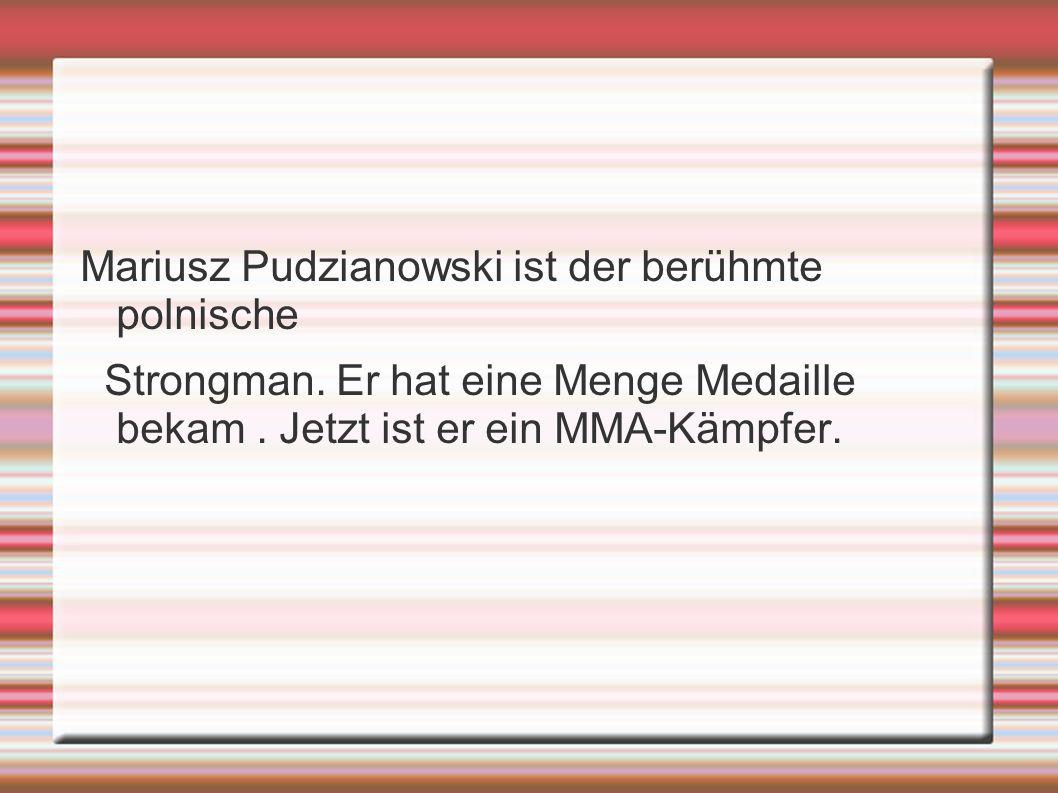 Mariusz Pudzianowski ist der berühmte polnische