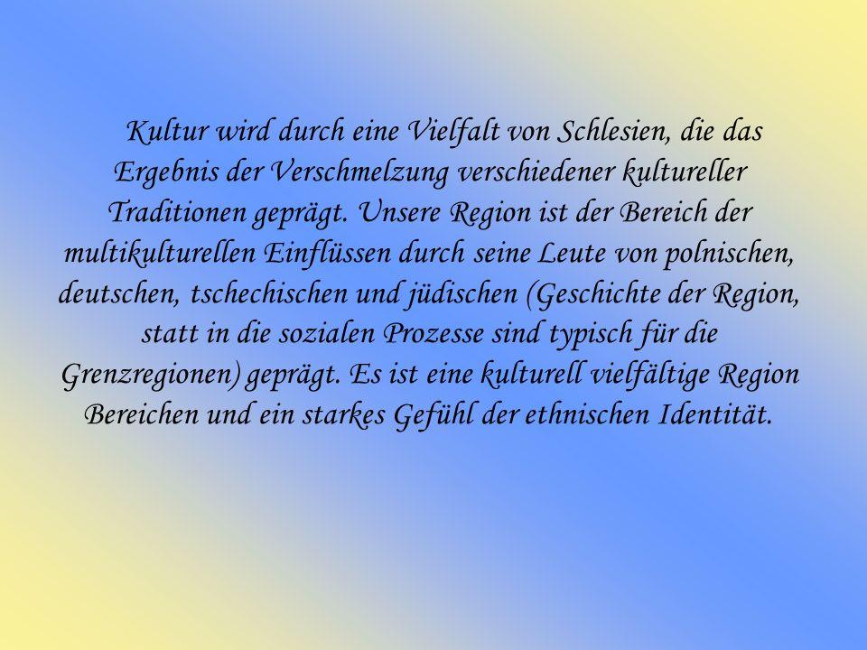 Kultur wird durch eine Vielfalt von Schlesien, die das Ergebnis der Verschmelzung verschiedener kultureller Traditionen geprägt.