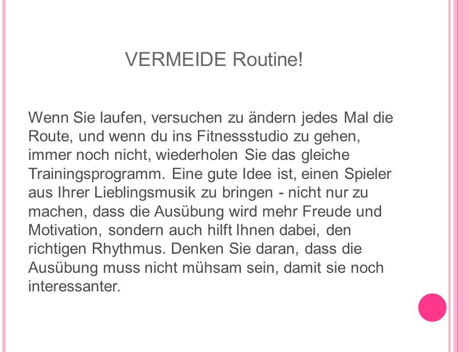 VERMEIDE Routine!