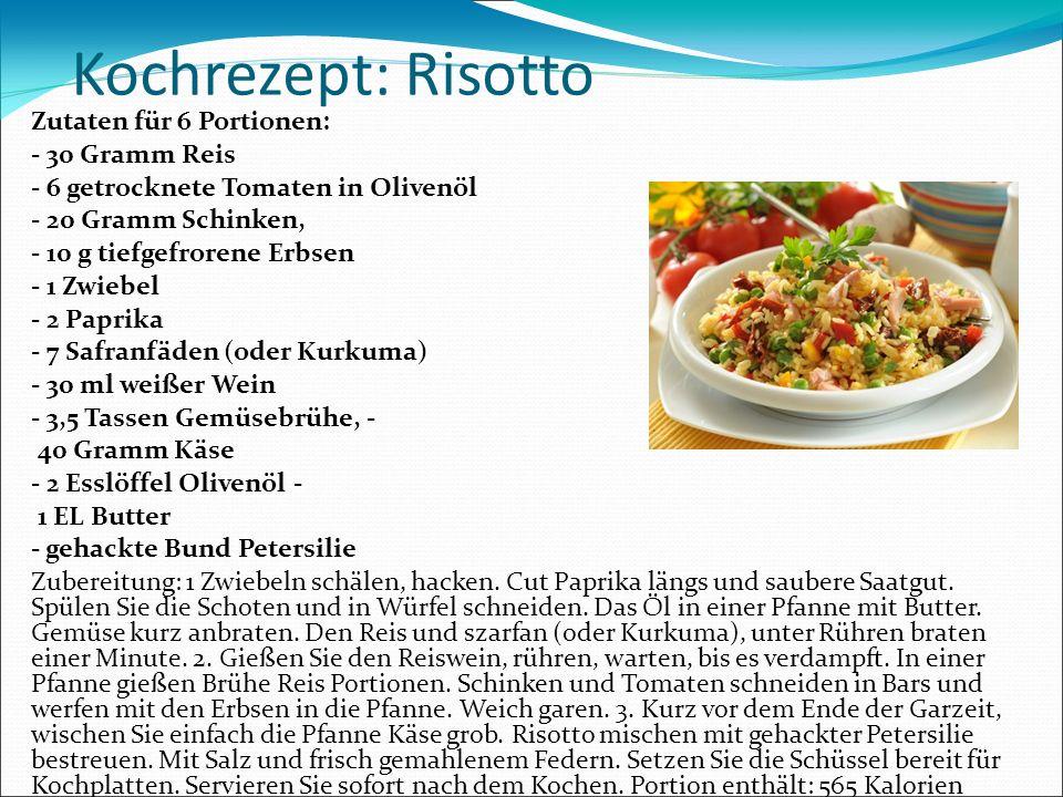 Kochrezept: Risotto Zutaten für 6 Portionen: - 30 Gramm Reis