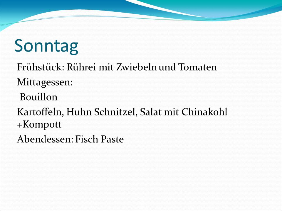 Sonntag Frühstück: Rührei mit Zwiebeln und Tomaten Mittagessen: