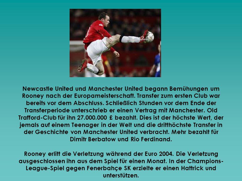 Newcastle United und Manchester United begann Bemühungen um Rooney nach der Europameisterschaft. Transfer zum ersten Club war bereits vor dem Abschluss. Schließlich Stunden vor dem Ende der Transferperiode unterschrieb er einen Vertrag mit Manchester. Old Trafford-Club für ihn 27.000.000 £ bezahlt. Dies ist der höchste Wert, der jemals auf einem Teenager in der Welt und die dritthöchste Transfer in der Geschichte von Manchester United verbracht. Mehr bezahlt für Dimitr Berbatow und Rio Ferdinand.
