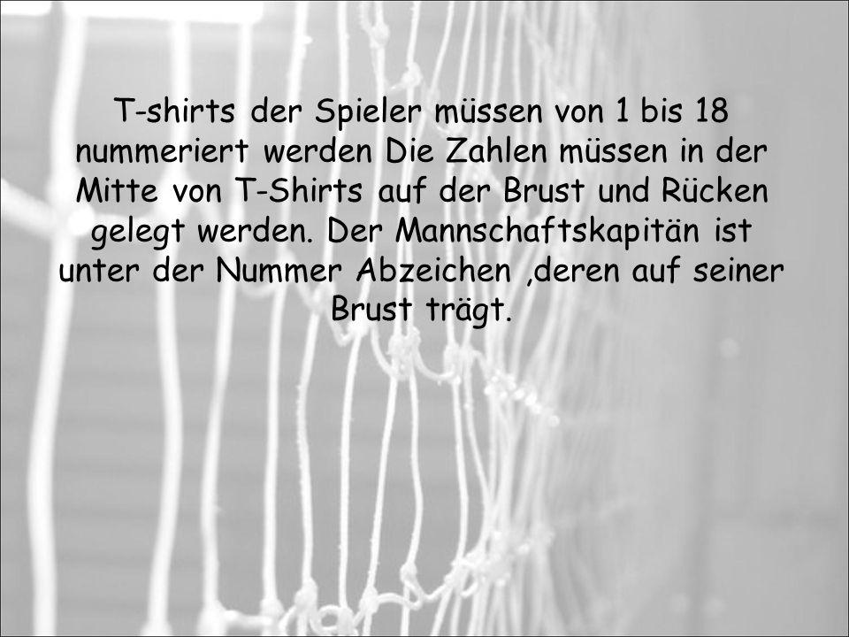 T-shirts der Spieler müssen von 1 bis 18 nummeriert werden Die Zahlen müssen in der Mitte von T-Shirts auf der Brust und Rücken gelegt werden.