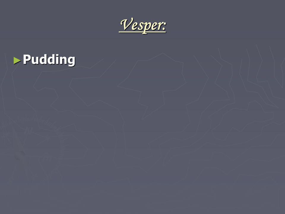 Vesper: Pudding 18