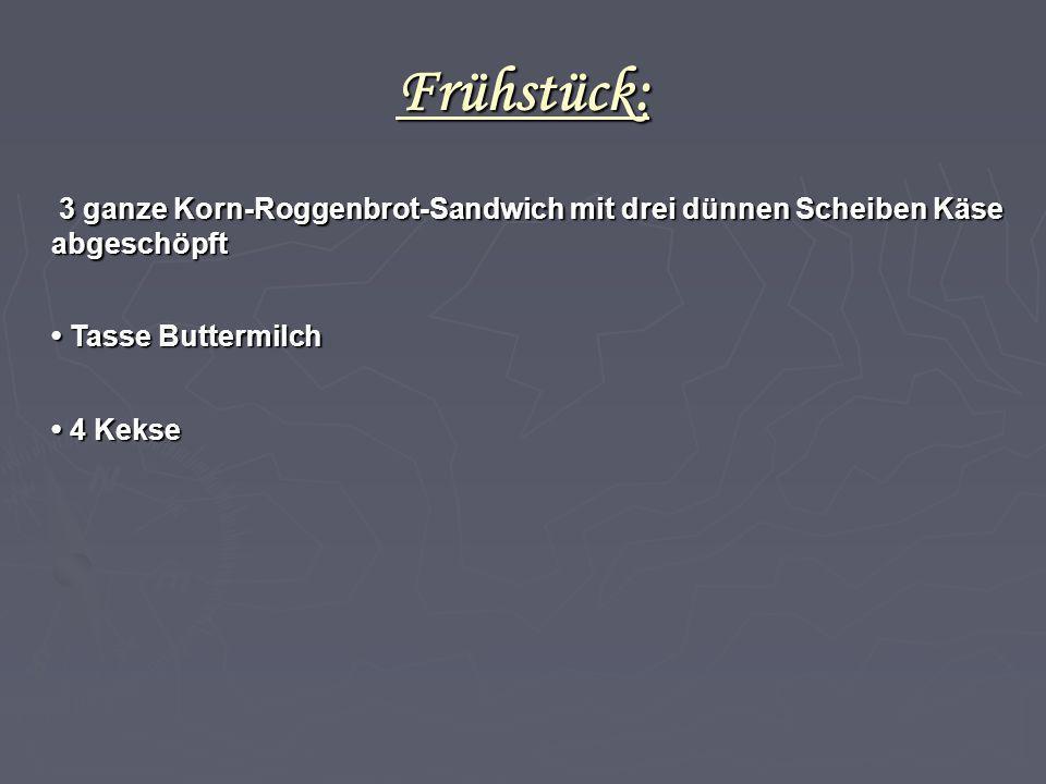 Frühstück: 3 ganze Korn-Roggenbrot-Sandwich mit drei dünnen Scheiben Käse abgeschöpft. • Tasse Buttermilch.