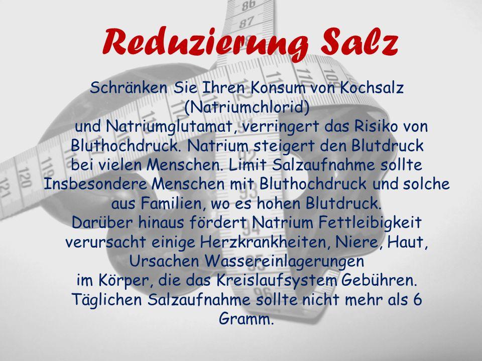 Reduzierung Salz Schränken Sie Ihren Konsum von Kochsalz (Natriumchlorid)