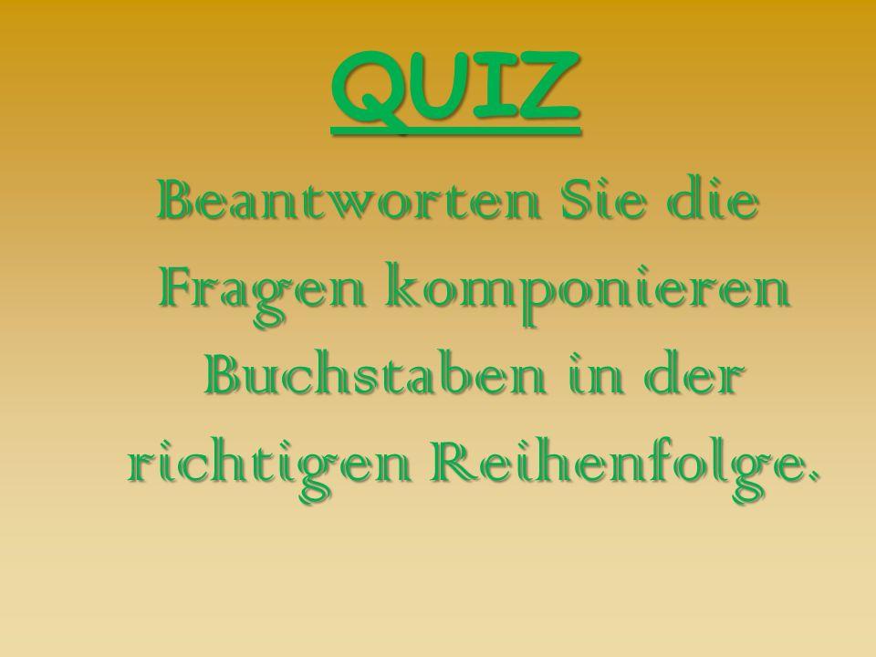 QUIZ Beantworten Sie die Fragen komponieren Buchstaben in der richtigen Reihenfolge.