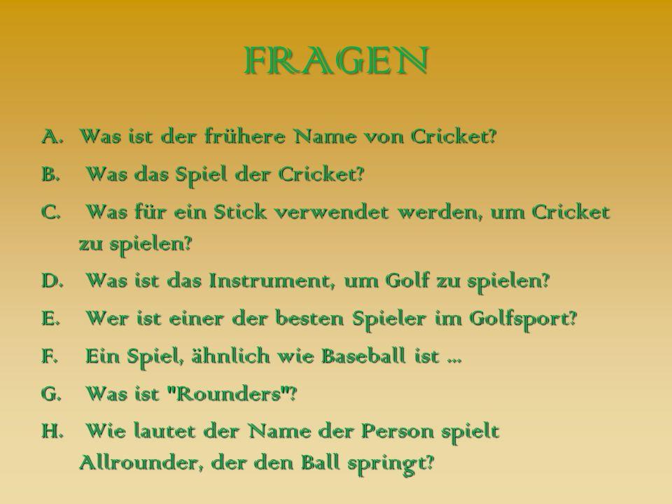 FRAGEN Was ist der frühere Name von Cricket