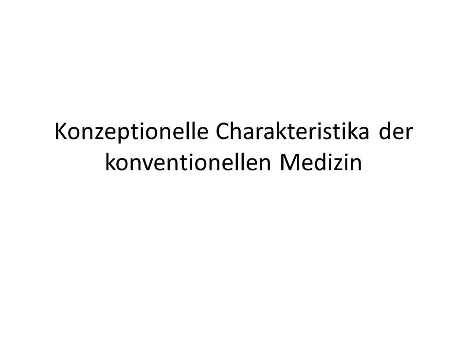Konzeptionelle Charakteristika der konventionellen Medizin