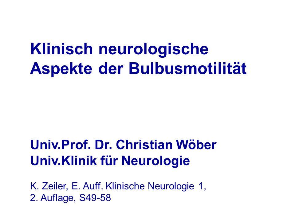 Klinisch neurologische Aspekte der Bulbusmotilität