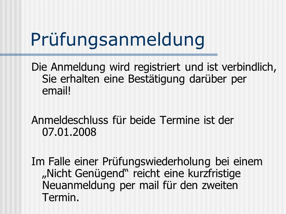 Prüfungsanmeldung Die Anmeldung wird registriert und ist verbindlich, Sie erhalten eine Bestätigung darüber per email!
