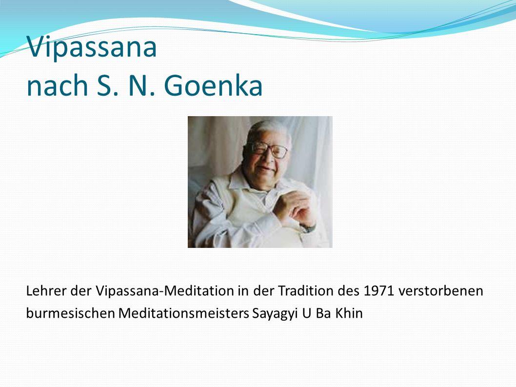 Vipassana nach S. N. Goenka