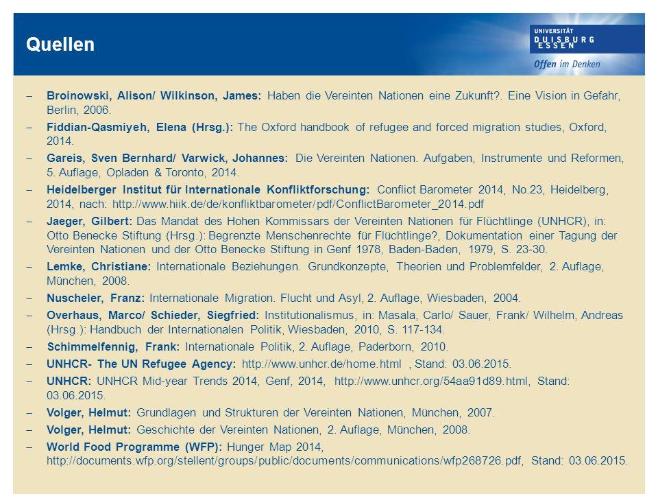 Quellen Broinowski, Alison/ Wilkinson, James: Haben die Vereinten Nationen eine Zukunft . Eine Vision in Gefahr, Berlin, 2006.