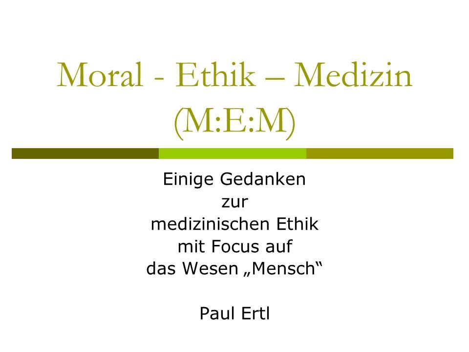 Moral - Ethik – Medizin (M:E:M)