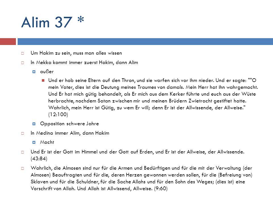 Alim 37 * Um Hakim zu sein, muss man alles wissen