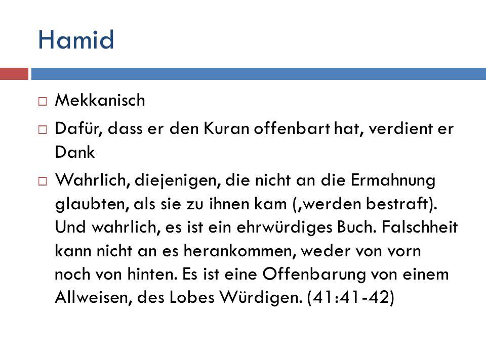 Hamid Mekkanisch. Dafür, dass er den Kuran offenbart hat, verdient er Dank.