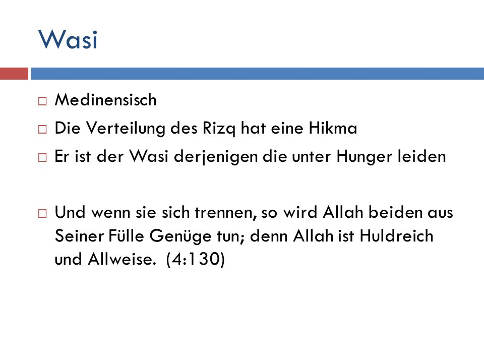 Wasi Medinensisch Die Verteilung des Rizq hat eine Hikma