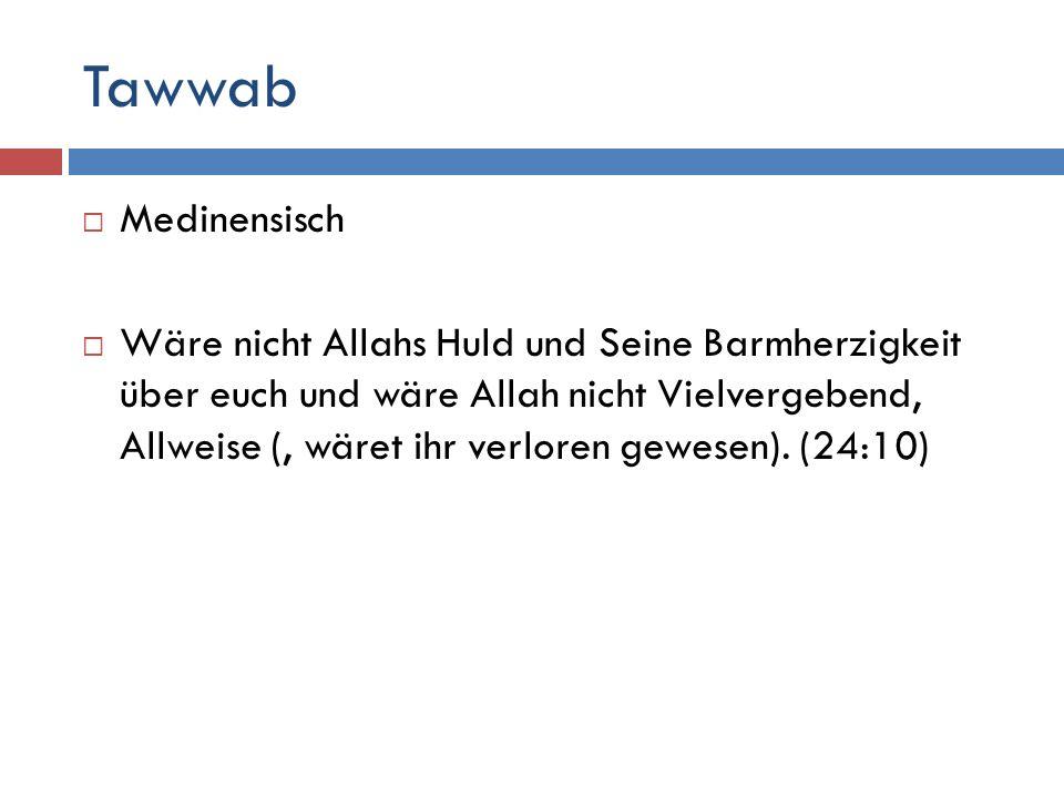 Tawwab Medinensisch.