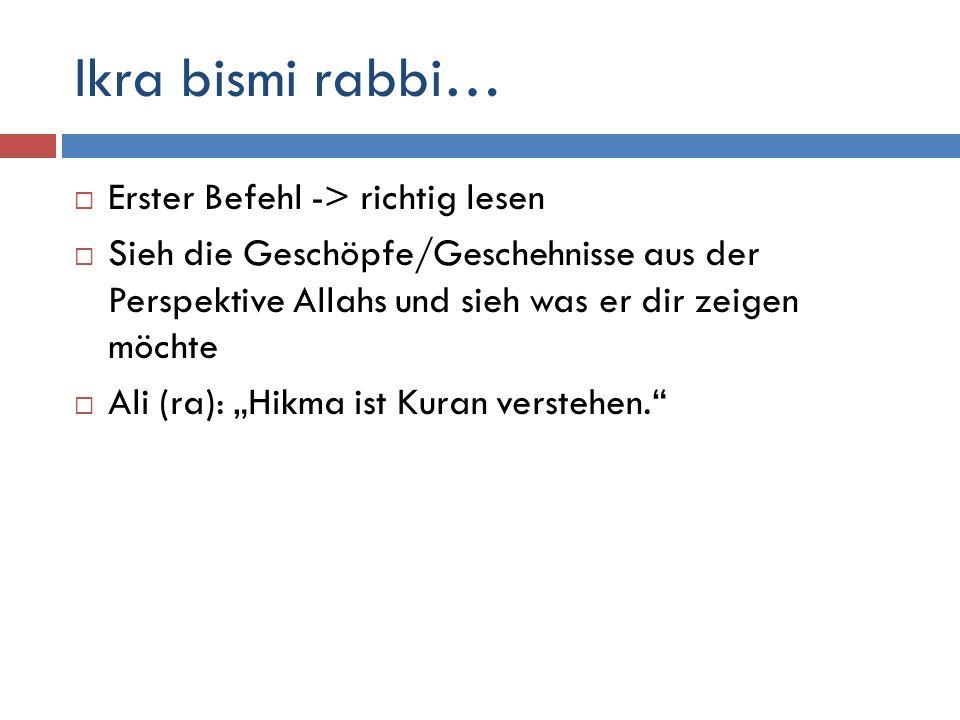 Ikra bismi rabbi… Erster Befehl -> richtig lesen