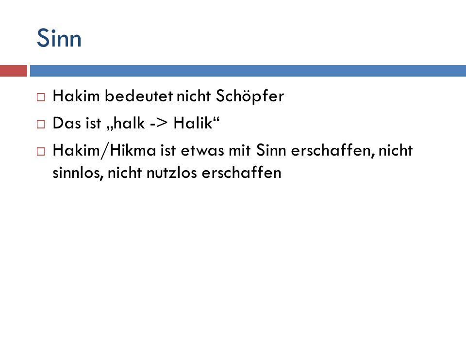 """Sinn Hakim bedeutet nicht Schöpfer Das ist """"halk -> Halik"""