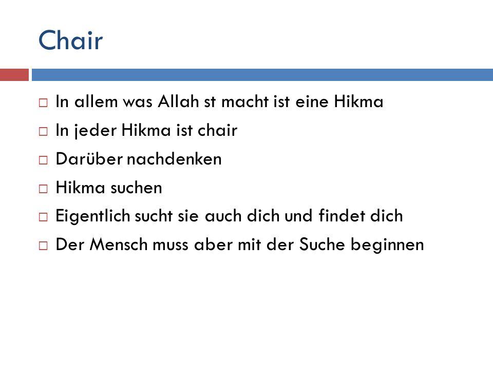 Chair In allem was Allah st macht ist eine Hikma