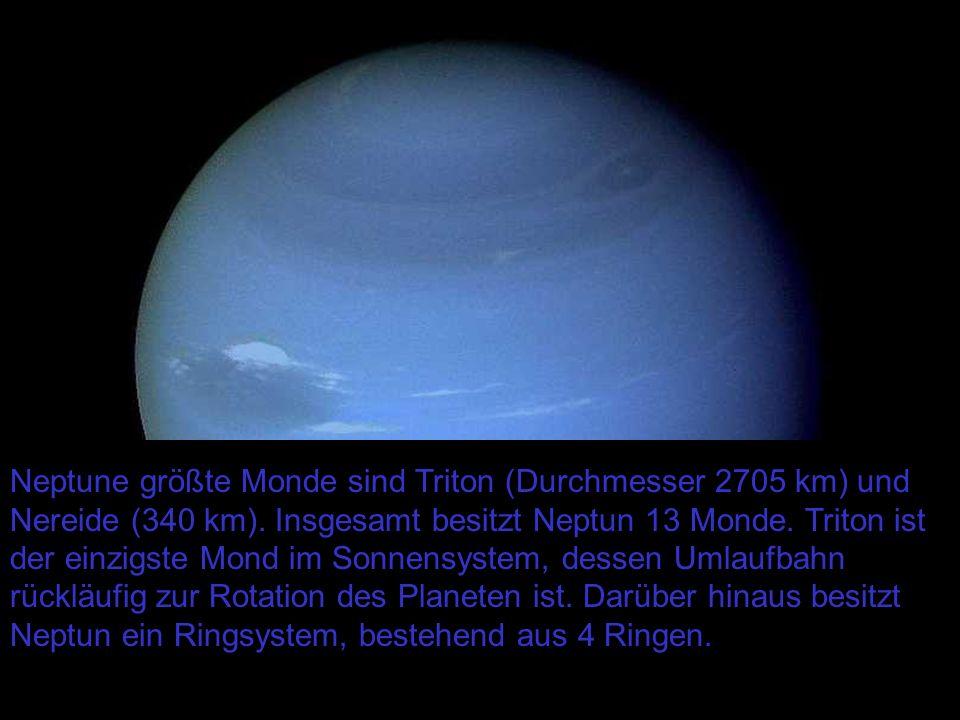Neptune größte Monde sind Triton (Durchmesser 2705 km) und Nereide (340 km).