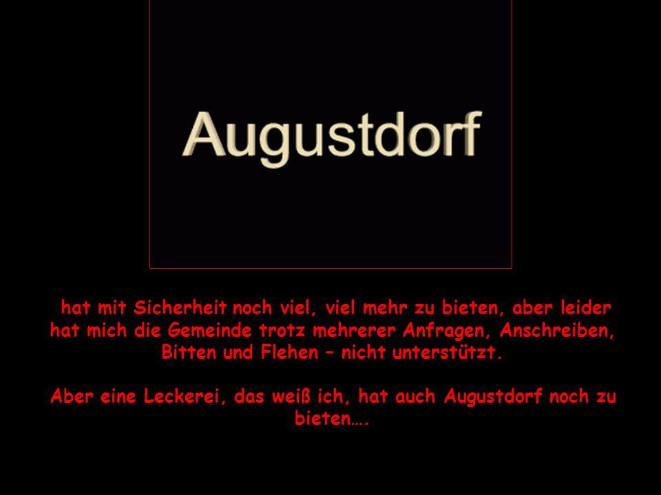 Aber eine Leckerei, das weiß ich, hat auch Augustdorf noch zu bieten….