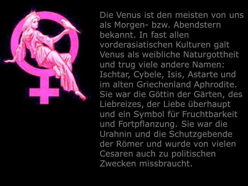 Die Venus ist den meisten von uns als Morgen- bzw. Abendstern bekannt