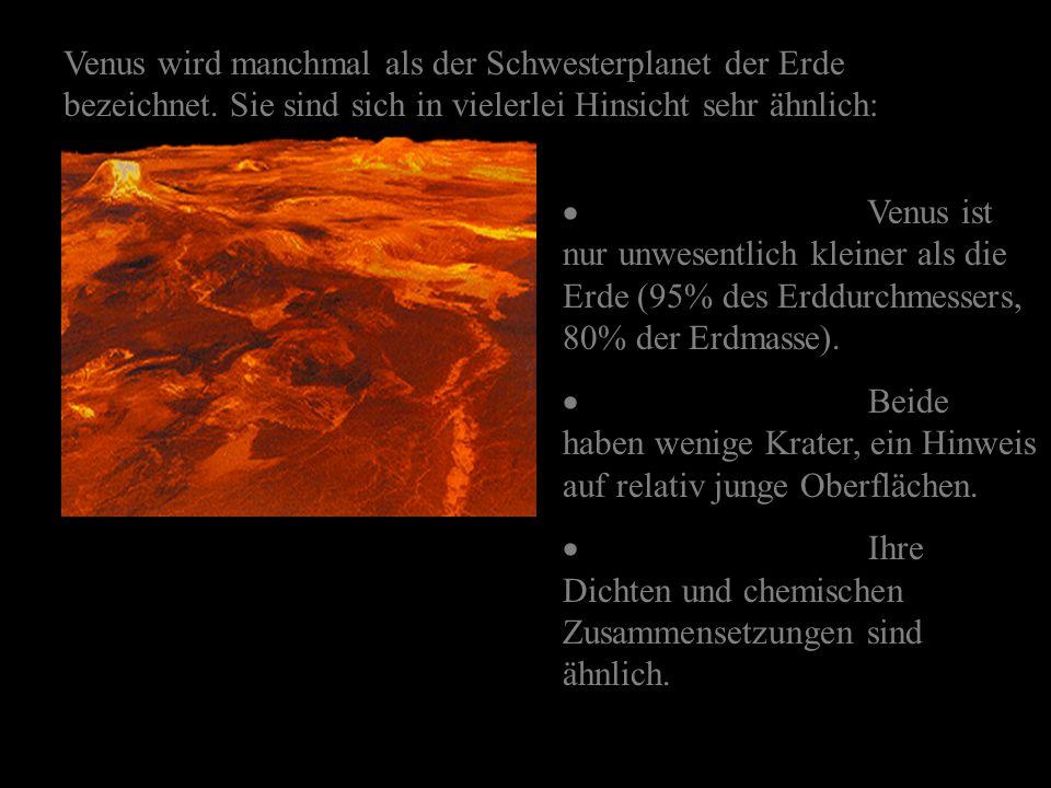 Venus wird manchmal als der Schwesterplanet der Erde bezeichnet
