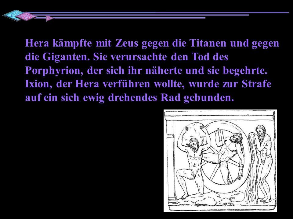 Hera kämpfte mit Zeus gegen die Titanen und gegen die Giganten