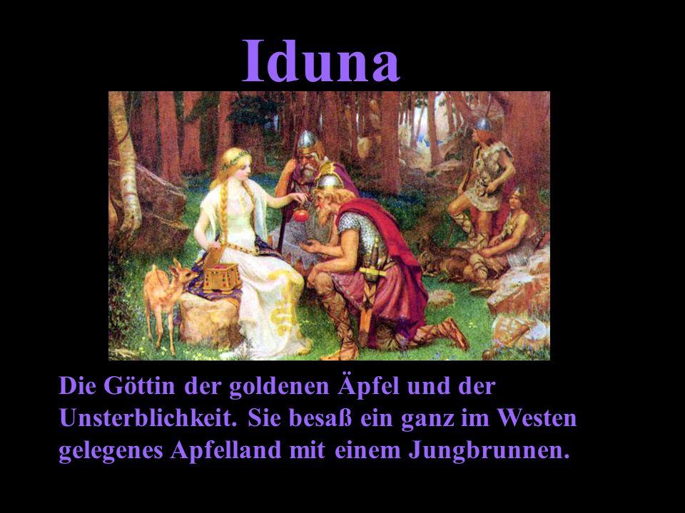 Iduna Die Göttin der goldenen Äpfel und der Unsterblichkeit.