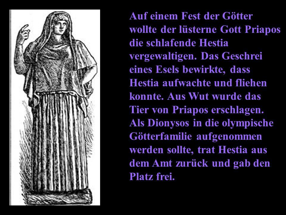Auf einem Fest der Götter wollte der lüsterne Gott Priapos die schlafende Hestia vergewaltigen.