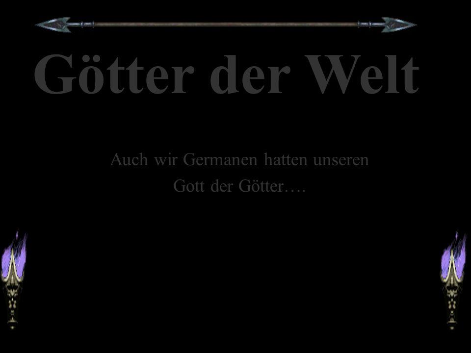 Auch wir Germanen hatten unseren