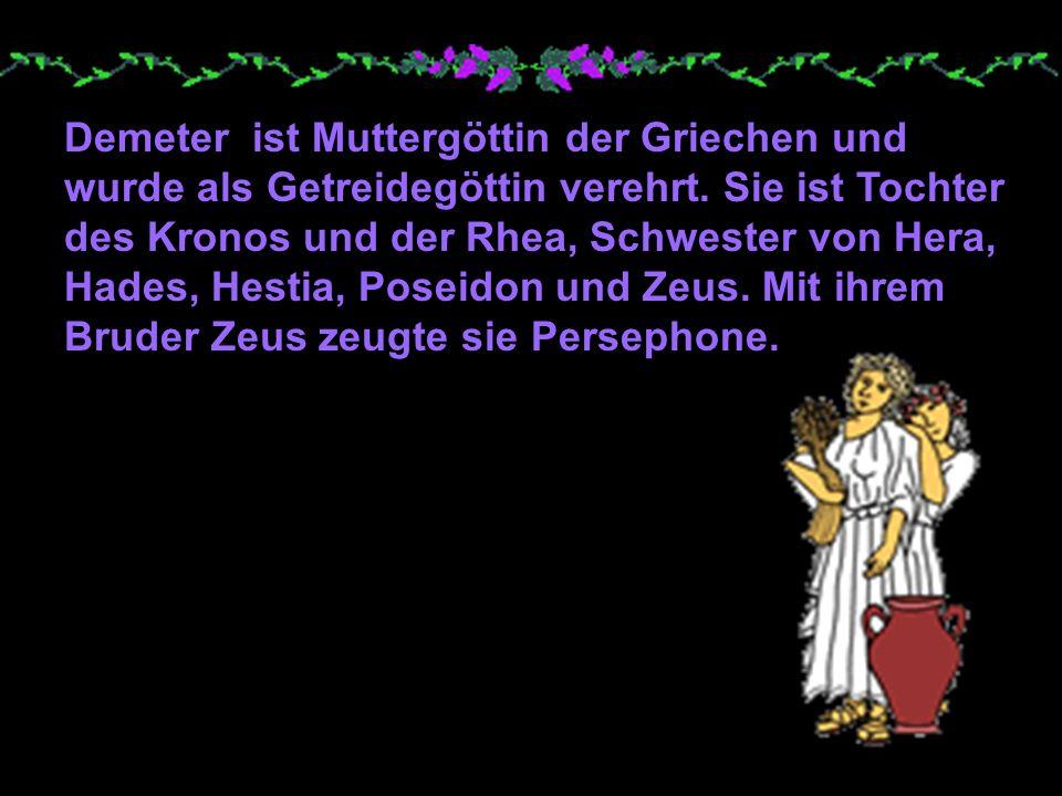 Demeter ist Muttergöttin der Griechen und wurde als Getreidegöttin verehrt.