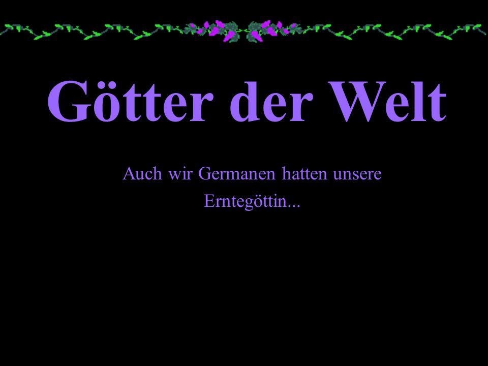 Auch wir Germanen hatten unsere