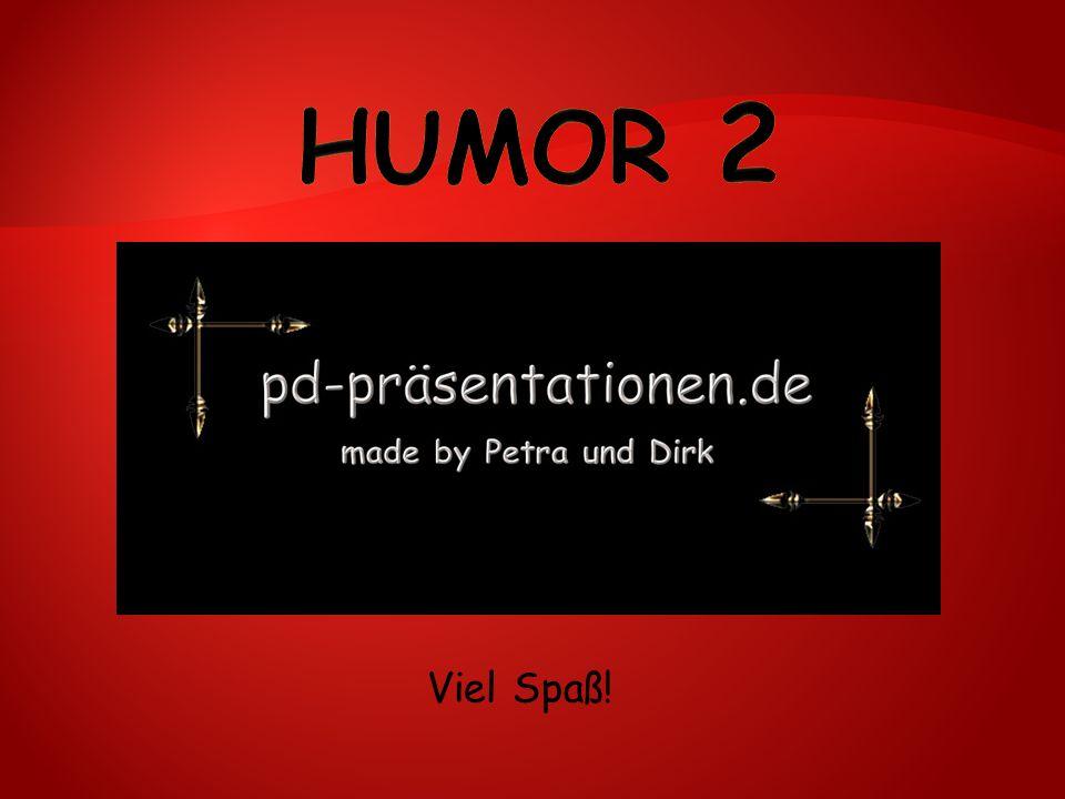 Humor 2 Viel Spaß!