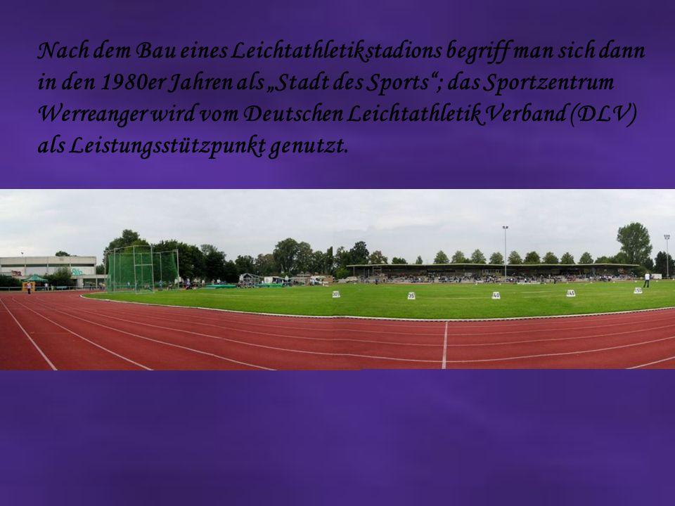 """Nach dem Bau eines Leichtathletikstadions begriff man sich dann in den 1980er Jahren als """"Stadt des Sports ; das Sportzentrum Werreanger wird vom Deutschen Leichtathletik Verband (DLV) als Leistungsstützpunkt genutzt."""