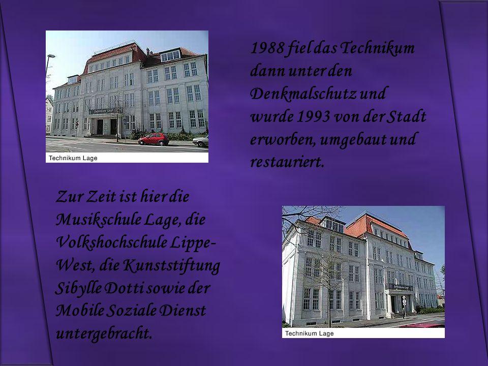 1988 fiel das Technikum dann unter den Denkmalschutz und wurde 1993 von der Stadt erworben, umgebaut und restauriert.
