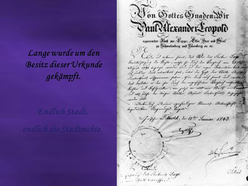 Lange wurde um den Besitz dieser Urkunde gekämpft.