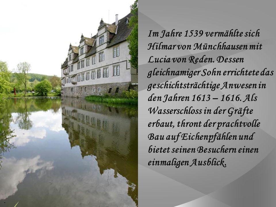 Im Jahre 1539 vermählte sich Hilmar von Münchhausen mit Lucia von Reden.