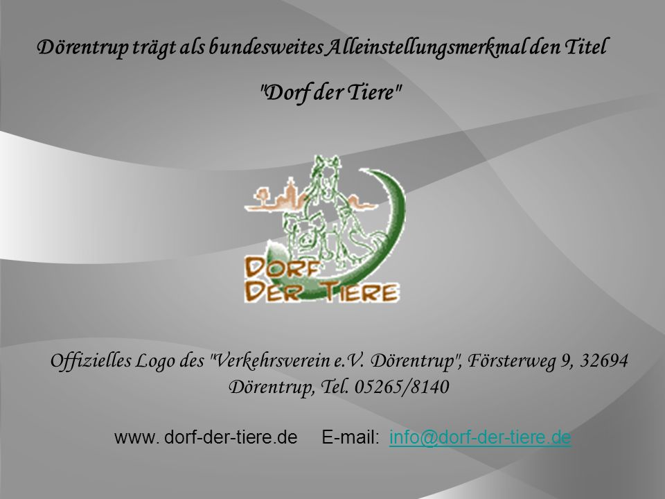 www. dorf-der-tiere.de E-mail: info@dorf-der-tiere.de