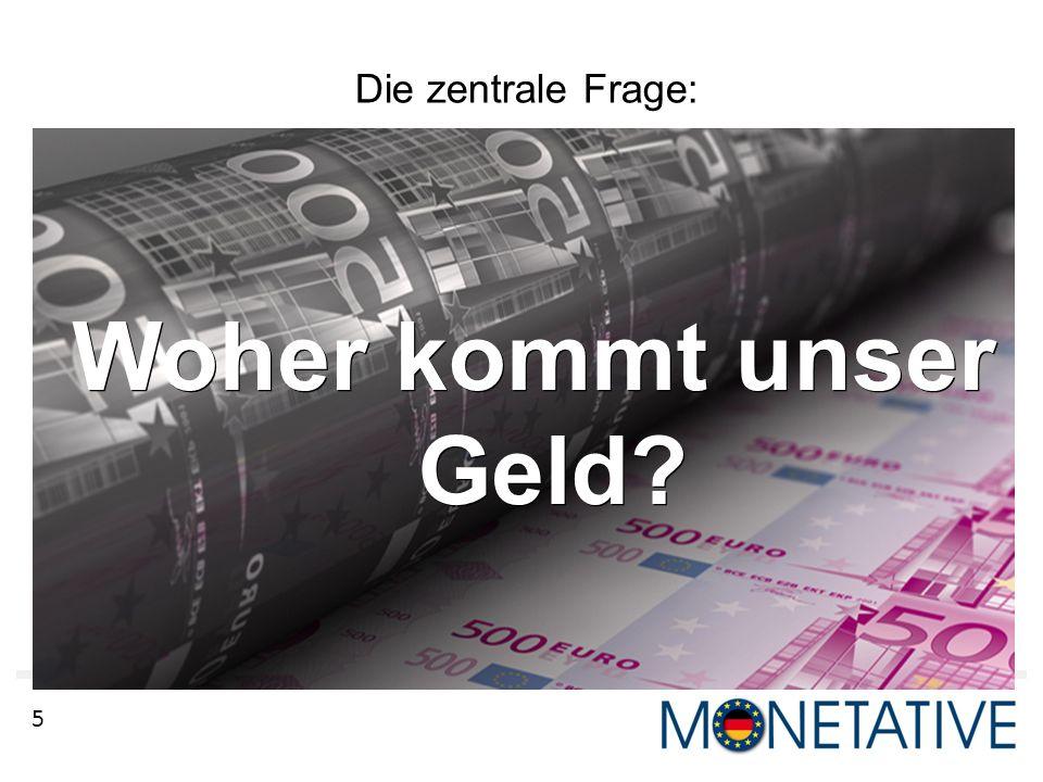 Die zentrale Frage: Woher kommt unser Geld